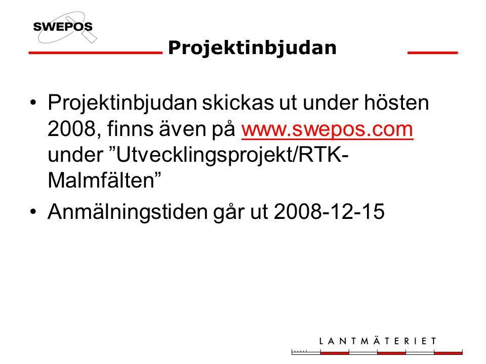 Projektinbjudan skickas ut under hösten 2008, finns även på www.swepos.com under Utvecklingsprojekt/RTK- Malmfälten www.swepos.com Anmälningstiden går ut 2008-12-15 Projektinbjudan