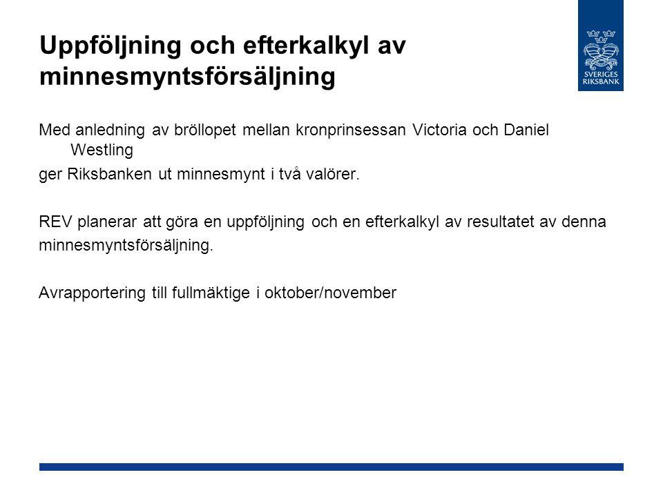 Uppföljning och efterkalkyl av minnesmyntsförsäljning Med anledning av bröllopet mellan kronprinsessan Victoria och Daniel Westling ger Riksbanken ut minnesmynt i två valörer.
