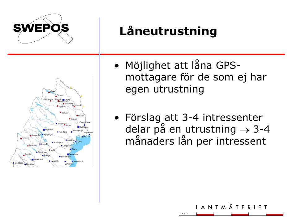 Låneutrustning Möjlighet att låna GPS- mottagare för de som ej har egen utrustning Förslag att 3-4 intressenter delar på en utrustning  3-4 månaders lån per intressent