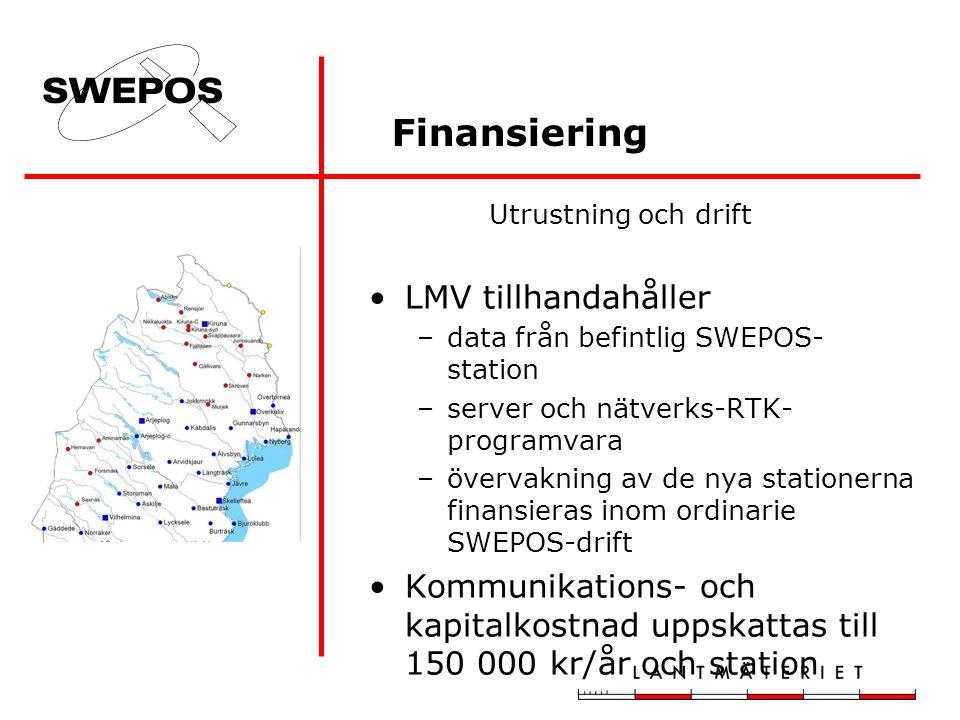 Finansiering Utrustning och drift LMV tillhandahåller –data från befintlig SWEPOS- station –server och nätverks-RTK- programvara –övervakning av de nya stationerna finansieras inom ordinarie SWEPOS-drift Kommunikations- och kapitalkostnad uppskattas till 150 000 kr/år och station