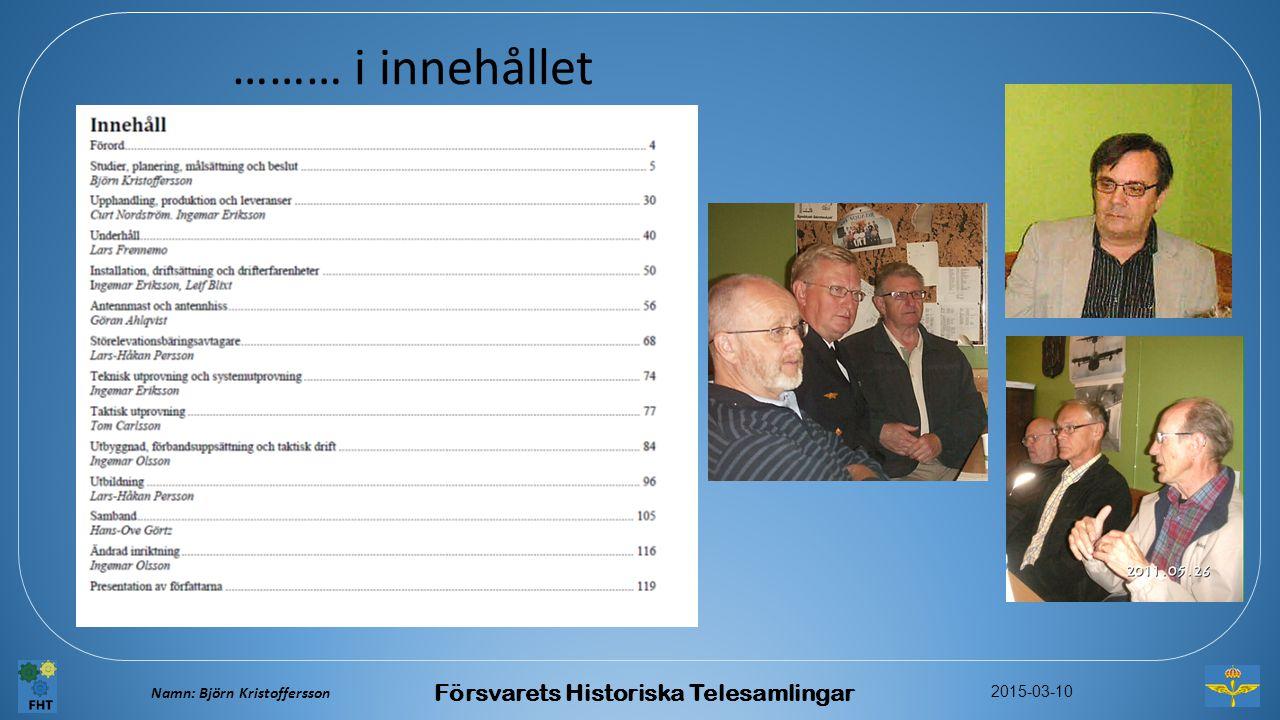 Namn: Björn Kristoffersson 2015-03-10 Försvarets Historiska Telesamlingar ……… i innehållet