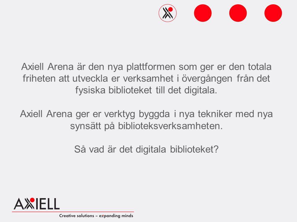 Axiell Arena är den nya plattformen som ger er den totala friheten att utveckla er verksamhet i övergången från det fysiska biblioteket till det digitala.