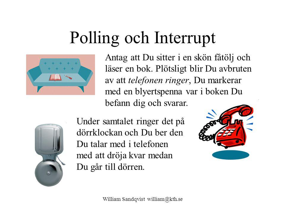 William Sandqvist william@kth.se Interrupt När Du är färdig med ärendet vid dörren återupptar Du telefonsamtalet.