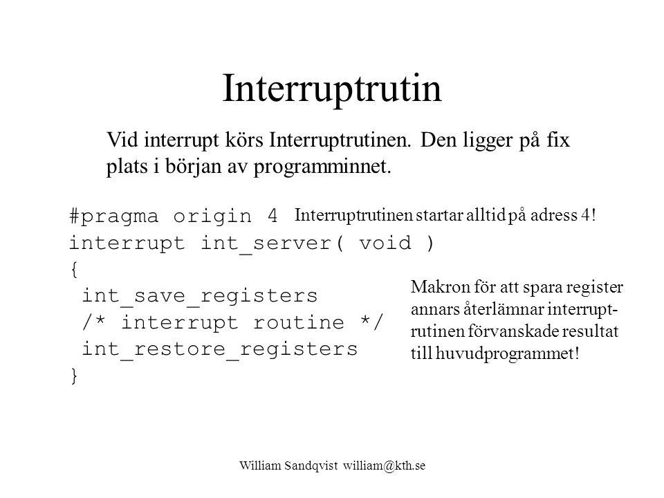 William Sandqvist william@kth.se Återställ interruptflaggan Interruptflaggorna visar vad som orsakat interruptet.