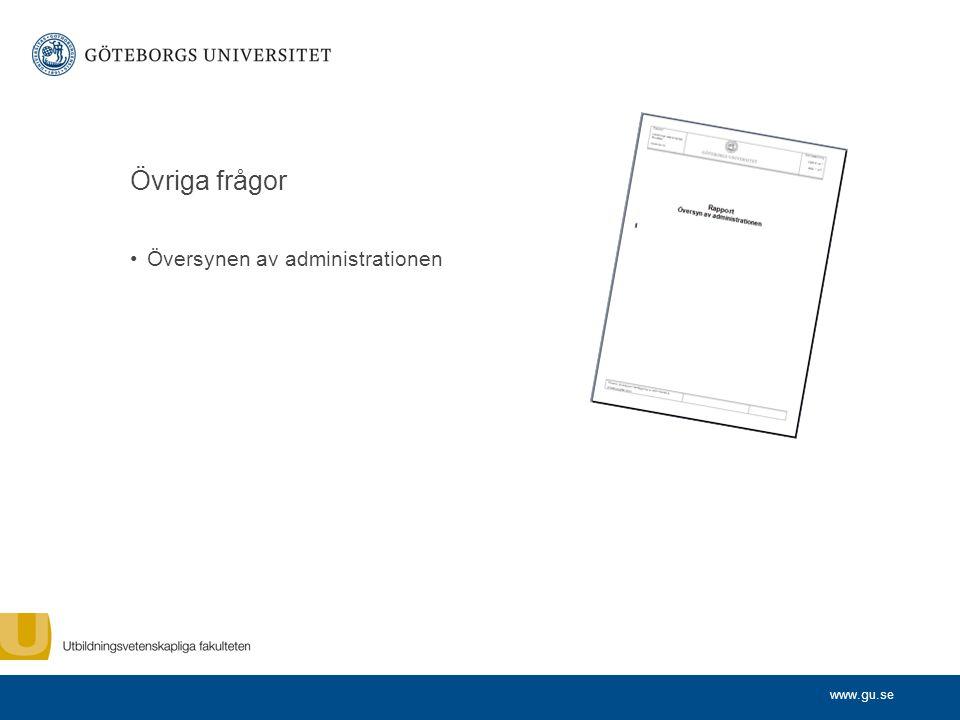 www.gu.se Övriga frågor Översynen av administrationen