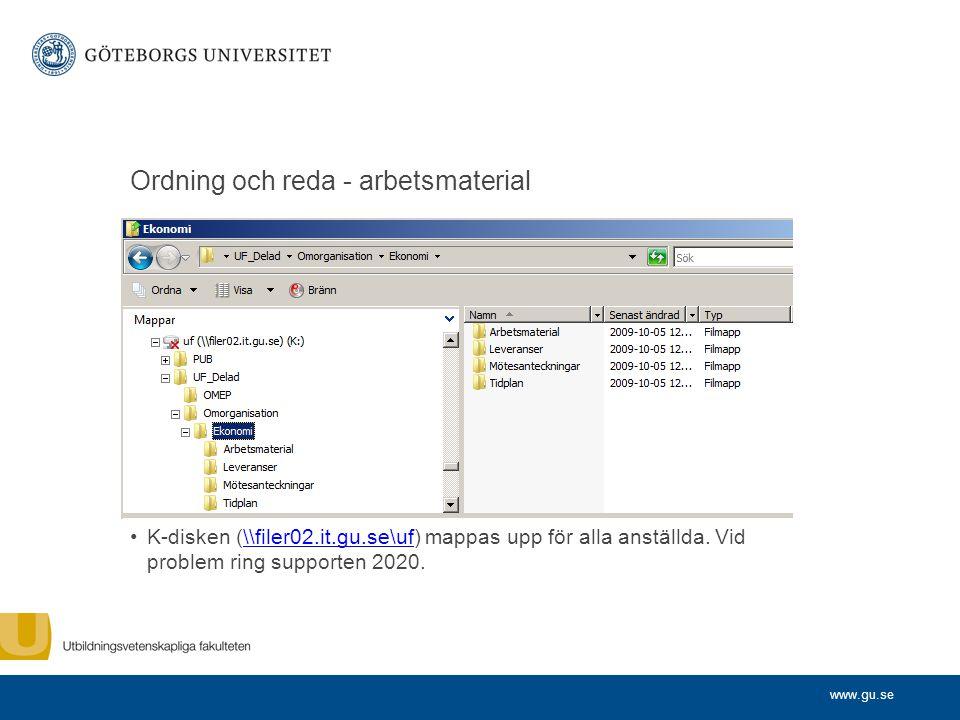 www.gu.se Ordning och reda - arbetsmaterial K-disken (\\filer02.it.gu.se\uf) mappas upp för alla anställda. Vid problem ring supporten 2020.\\filer02.