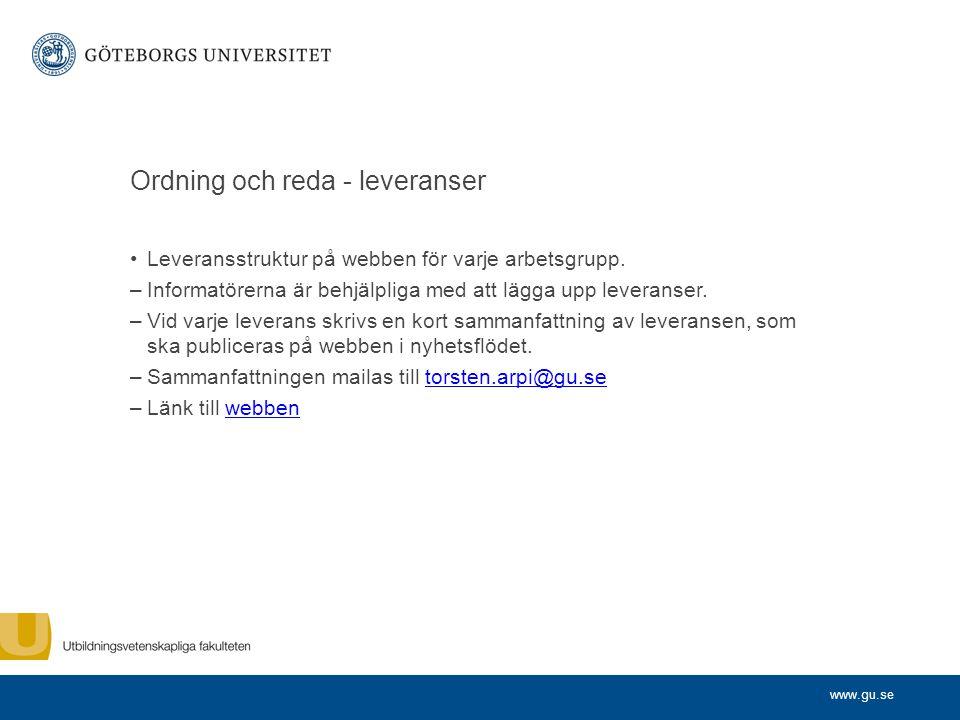 www.gu.se Ordning och reda - leveranser Leveransstruktur på webben för varje arbetsgrupp.
