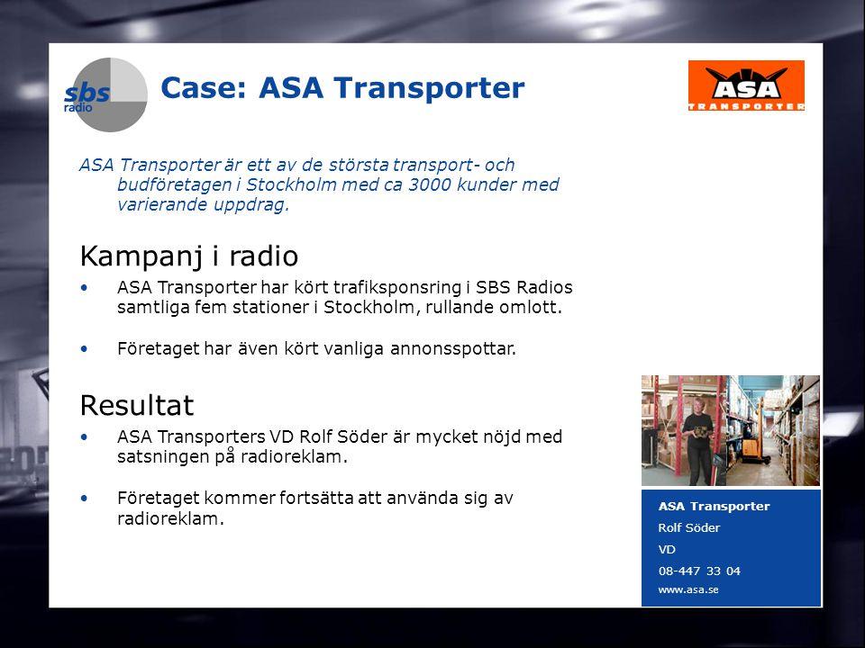 DENMARK SWEDEN FINLAND NORWAY 19 Case: ASA Transporter ASA Transporter är ett av de största transport- och budföretagen i Stockholm med ca 3000 kunder