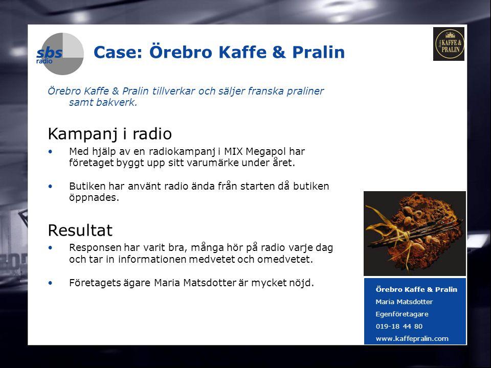 DENMARK SWEDEN FINLAND NORWAY 5 Case: Örebro Kaffe & Pralin Örebro Kaffe & Pralin tillverkar och säljer franska praliner samt bakverk. Kampanj i radio