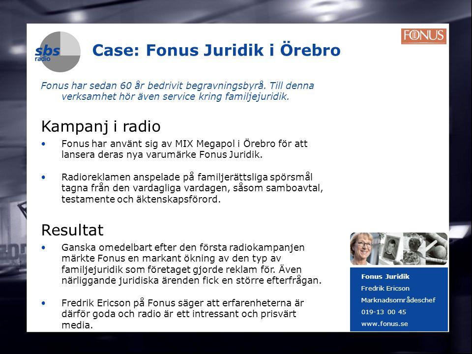DENMARK SWEDEN FINLAND NORWAY 6 Case: Fonus Juridik i Örebro Fonus har sedan 60 år bedrivit begravningsbyrå. Till denna verksamhet hör även service kr