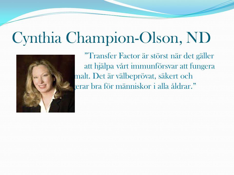 Cynthia Champion-Olson, ND Transfer Factor är störst när det gäller att hjälpa vårt immunförsvar att fungera optimalt.