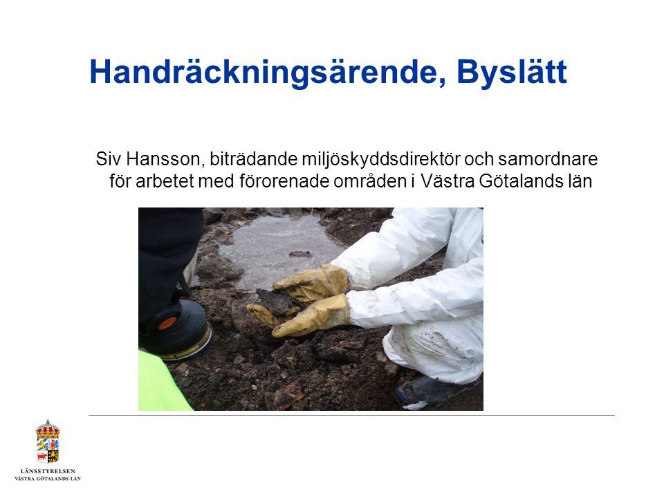 Handräckningsärende, Byslätt Siv Hansson, biträdande miljöskyddsdirektör och samordnare för arbetet med förorenade områden i Västra Götalands län