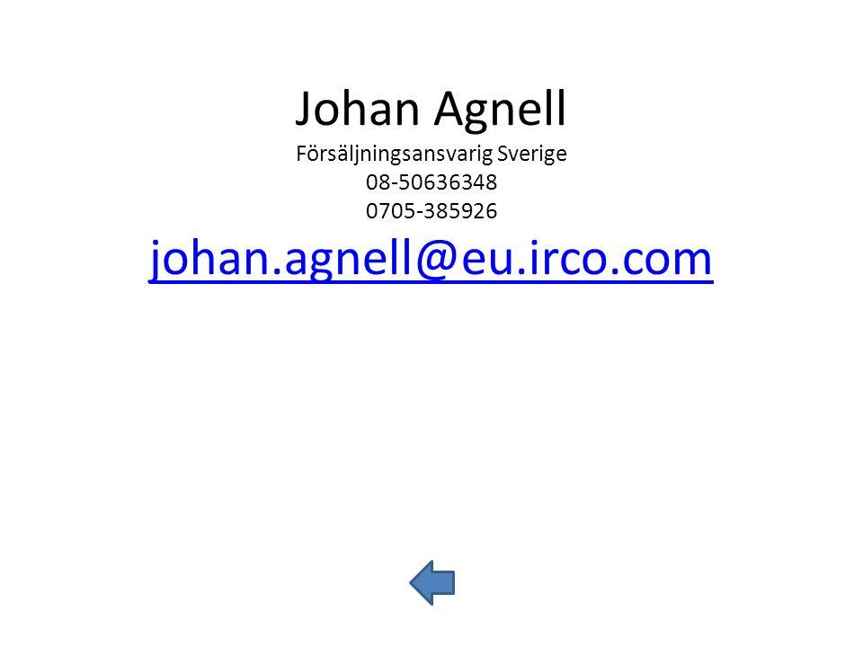 Johan Agnell Försäljningsansvarig Sverige 08-50636348 0705-385926 johan.agnell@eu.irco.com johan.agnell@eu.irco.com