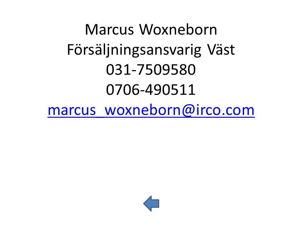 Marcus Woxneborn Försäljningsansvarig Väst 031-7509580 0706-490511 marcus_woxneborn@irco.com marcus_woxneborn@irco.com