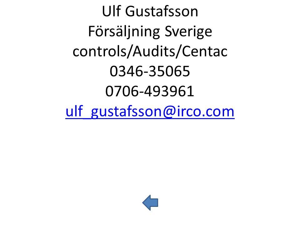 Ulf Gustafsson Försäljning Sverige controls/Audits/Centac 0346-35065 0706-493961 ulf_gustafsson@irco.com ulf_gustafsson@irco.com
