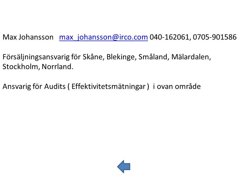 Max Johansson max_johansson@irco.com 040-162061, 0705-901586max_johansson@irco.com Försäljningsansvarig för Skåne, Blekinge, Småland, Mälardalen, Stoc