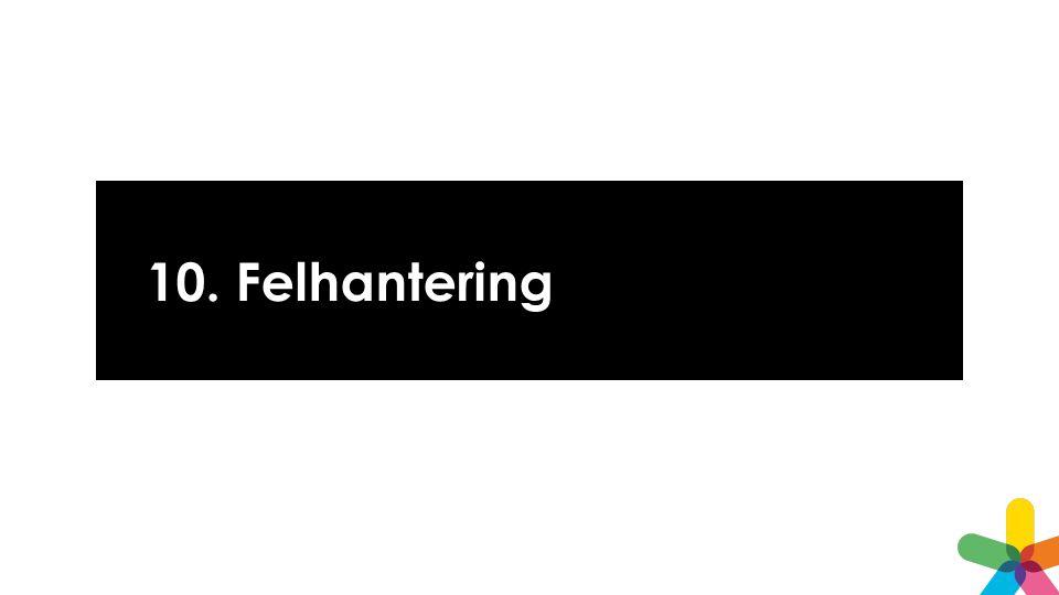 10. Felhantering