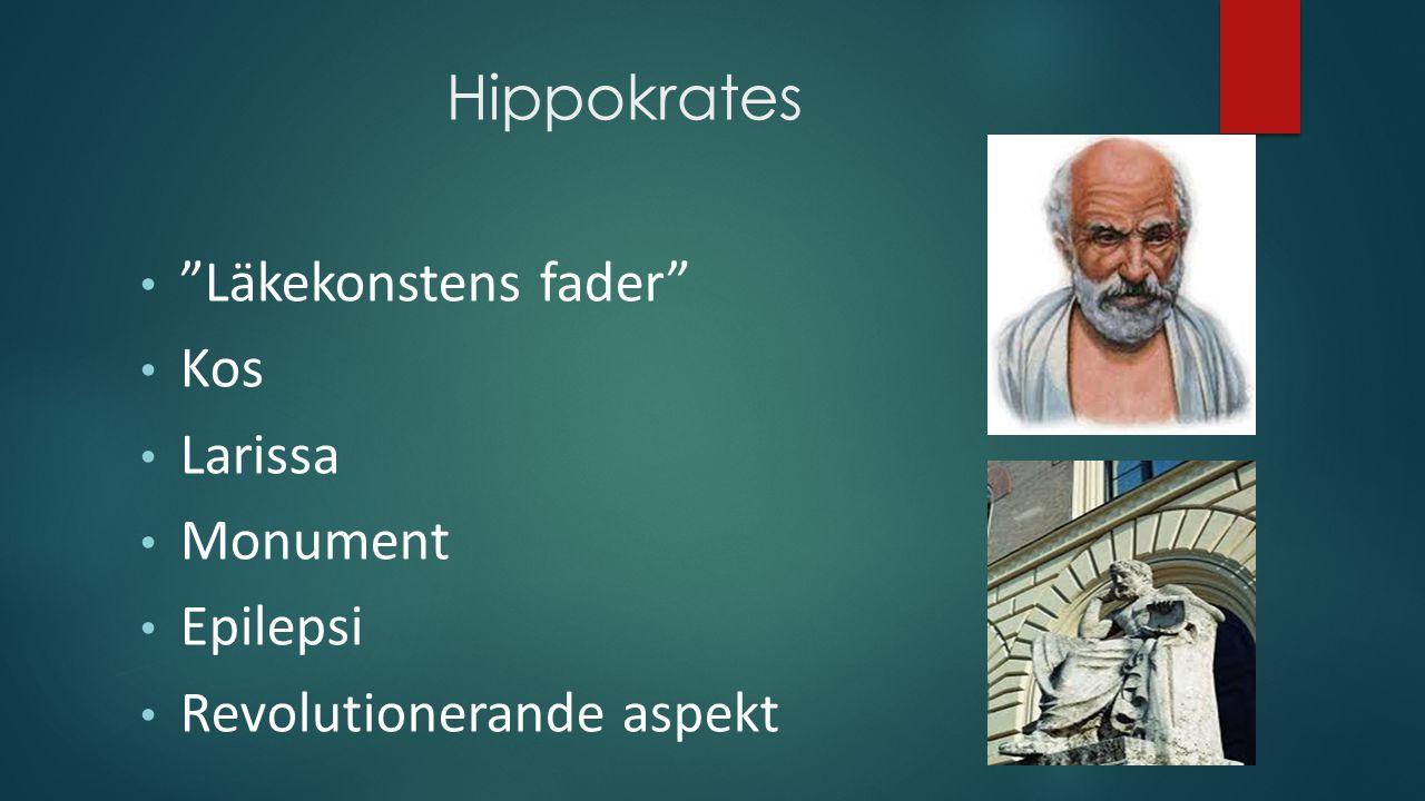Hippokrates Läkekonstens fader Kos Larissa Monument Epilepsi Revolutionerande aspekt