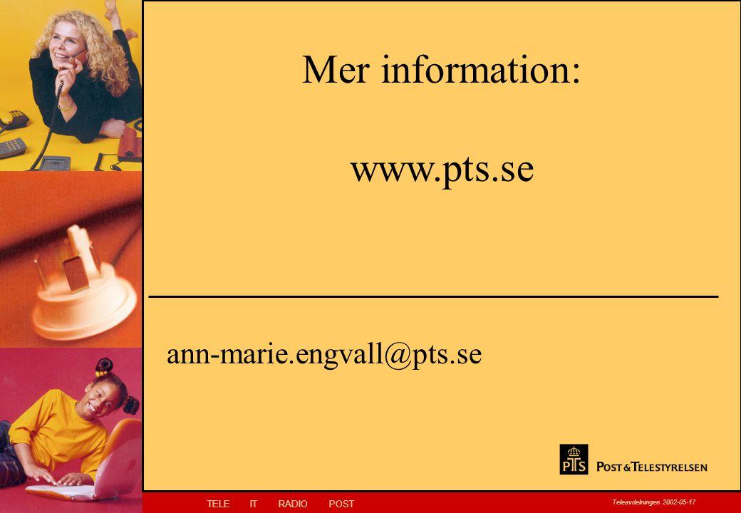 TELEITRADIOPOST Teleavdelningen 2002-05-17 Klicka här för att ändra Klicka här för att ändra format på bakgrundstexten –Nivå två Nivå tre –Nivå fyra »Nivå fem Mer information: www.pts.se ann-marie.engvall@pts.se