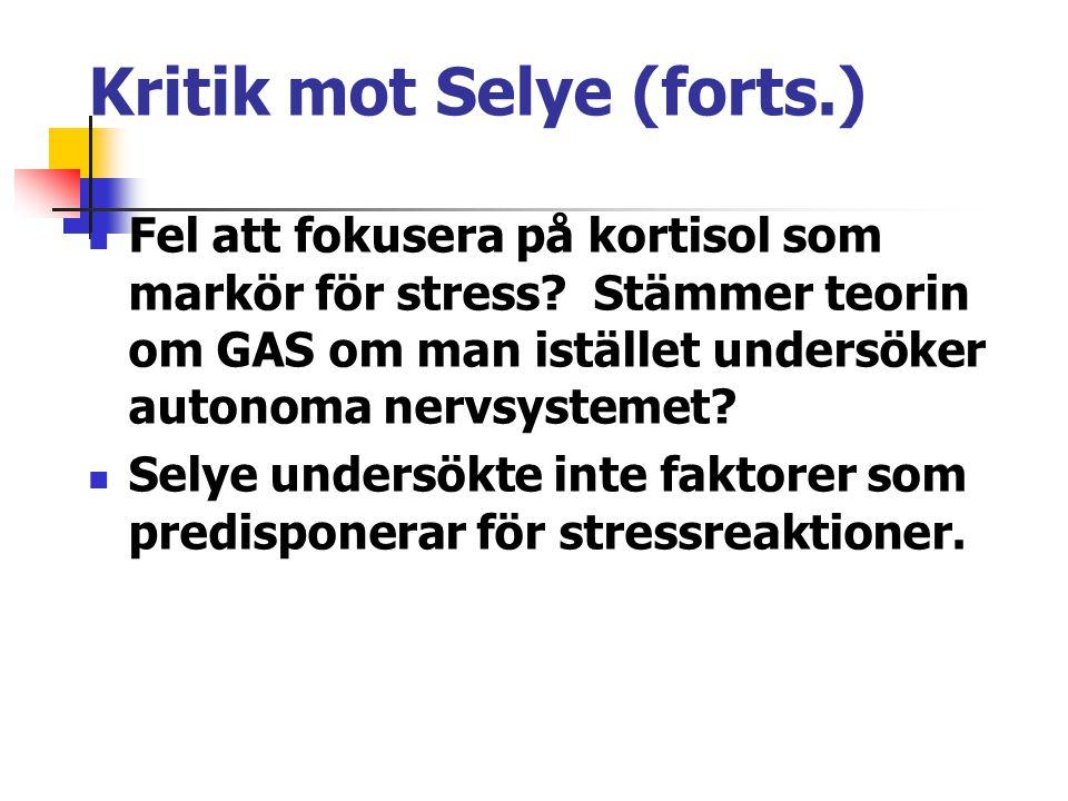 Kritik mot Selye (forts.) Fel att fokusera på kortisol som markör för stress? Stämmer teorin om GAS om man istället undersöker autonoma nervsystemet?