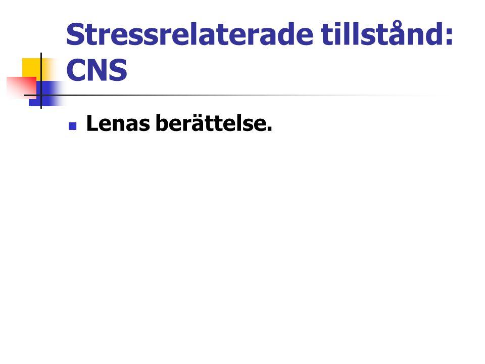 Stressrelaterade tillstånd: CNS Lenas berättelse.