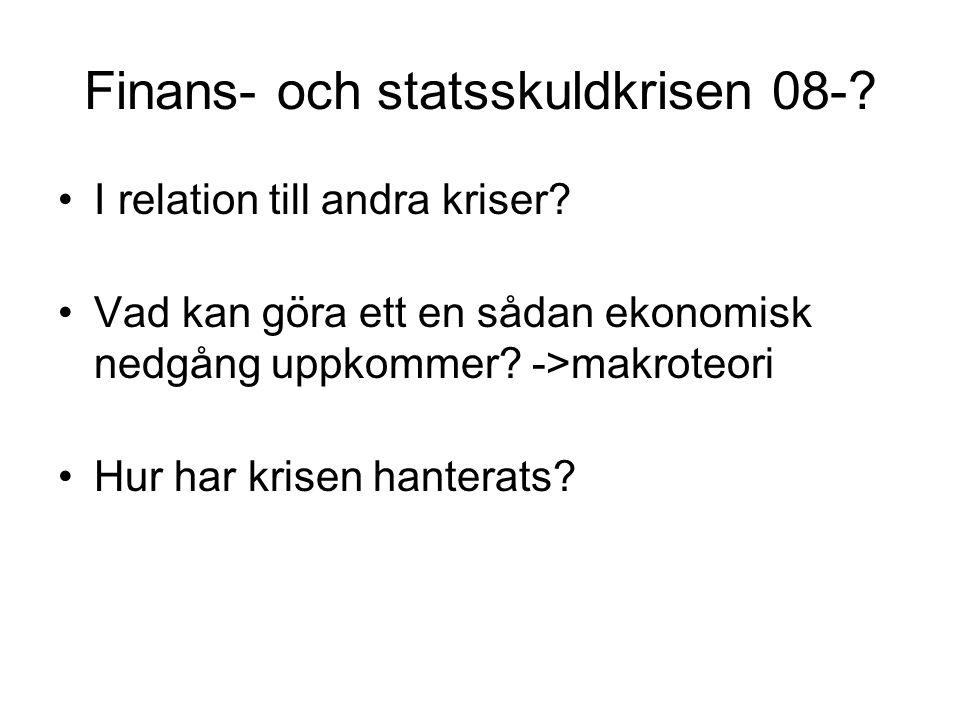 Finans- och statsskuldkrisen 08-. I relation till andra kriser.
