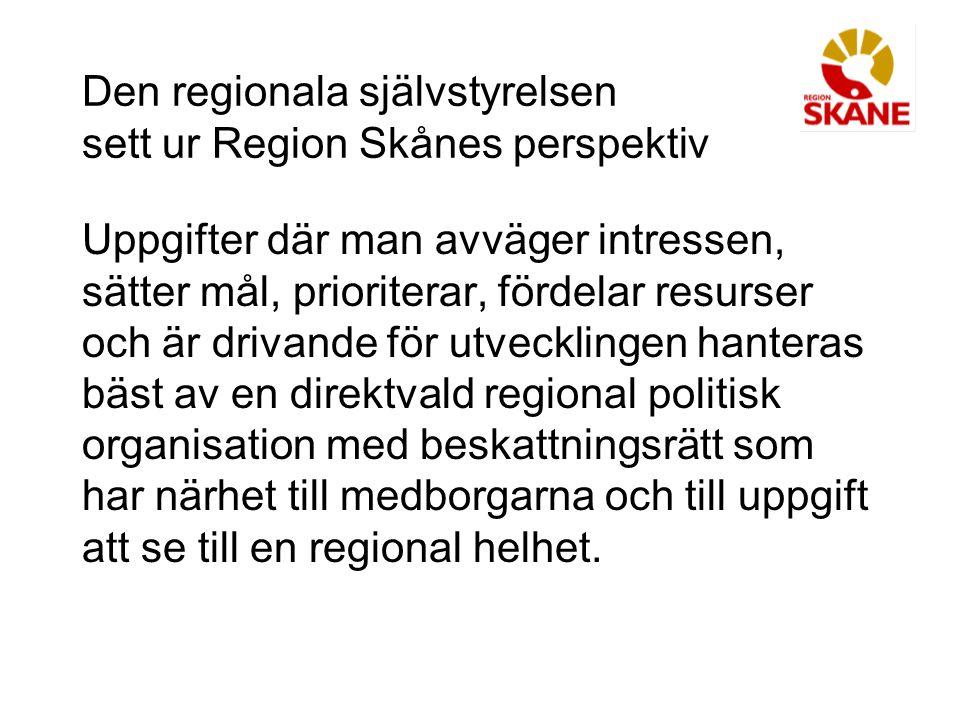 Den regionala självstyrelsen sett ur Region Skånes perspektiv Uppgifter där man avväger intressen, sätter mål, prioriterar, fördelar resurser och är d