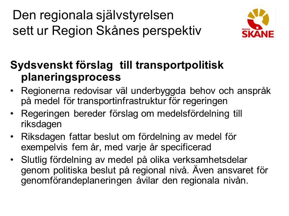 Den regionala självstyrelsen sett ur Region Skånes perspektiv Sydsvenskt förslag till transportpolitisk planeringsprocess Regionerna redovisar väl und