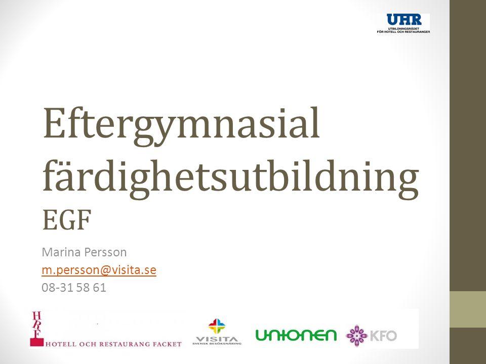 Eftergymnasial färdighetsutbildning EGF Marina Persson m.persson@visita.se 08-31 58 61