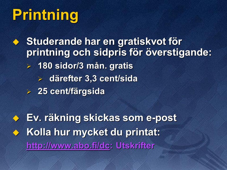 Printning  Studerande har en gratiskvot för printning och sidpris för överstigande:  180 sidor/3 mån.