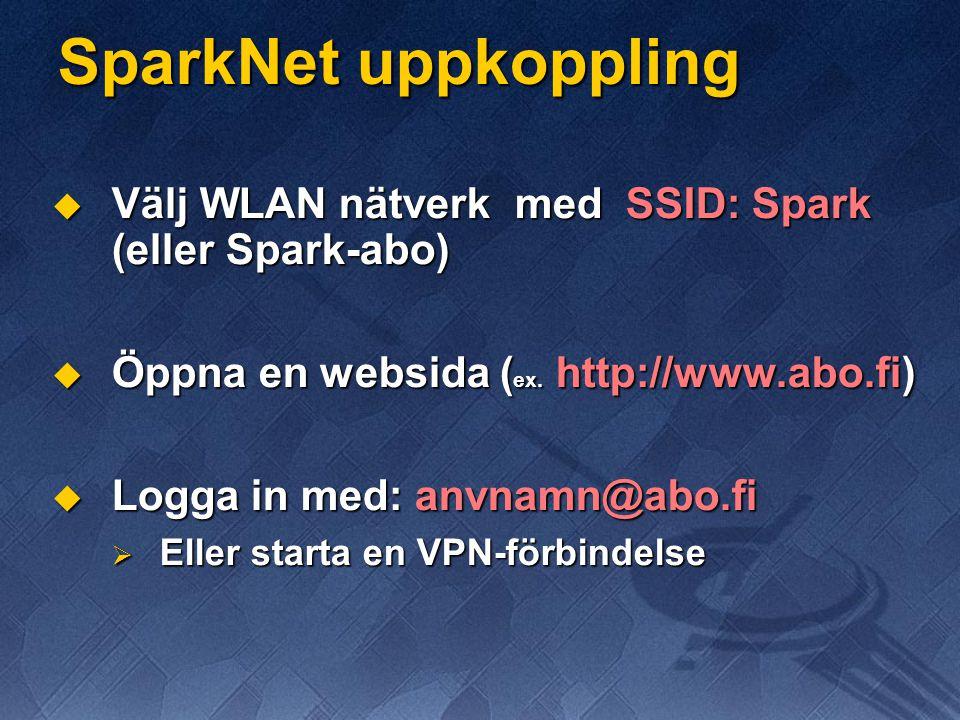 SparkNet uppkoppling  Välj WLAN nätverk med SSID: Spark (eller Spark-abo)  Öppna en websida ( ex.