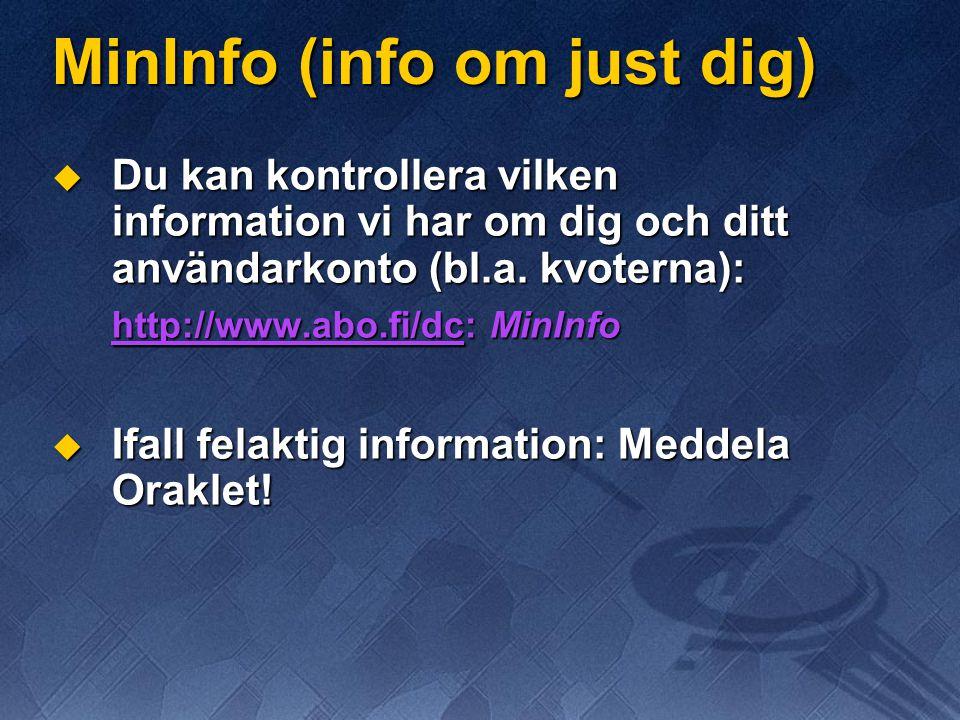 MinInfo (info om just dig)  Du kan kontrollera vilken information vi har om dig och ditt användarkonto (bl.a.