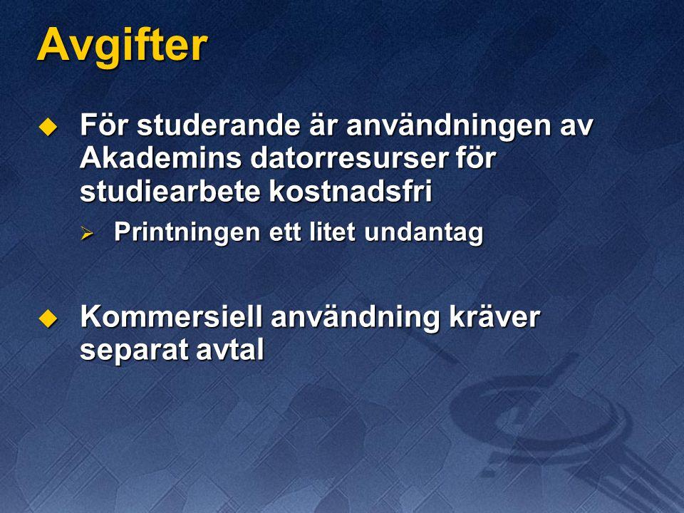 Avgifter  För studerande är användningen av Akademins datorresurser för studiearbete kostnadsfri  Printningen ett litet undantag  Kommersiell användning kräver separat avtal