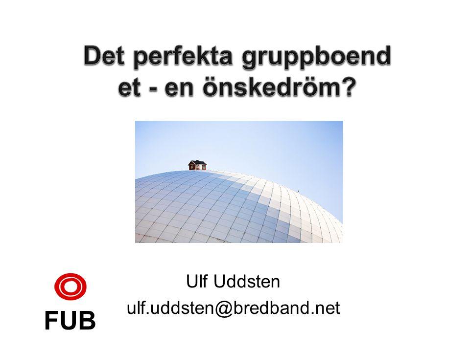 Ulf Uddsten ulf.uddsten@bredband.net FUB