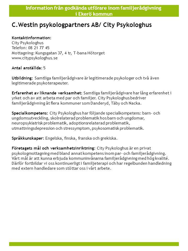 Information från godkända utförare inom familjerådgivning i Ekerö kommun C.Westin psykologpartners AB/ City Psykologhus Kontaktinformation: City Psyko