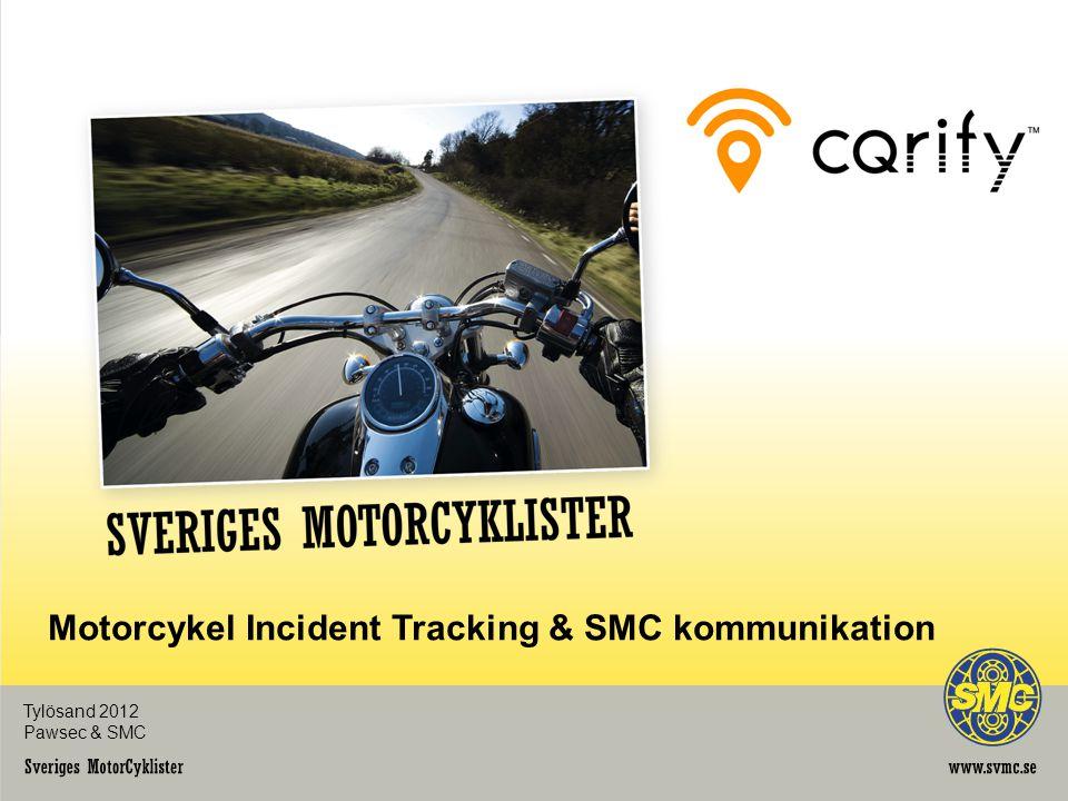Tylösand 2012 Pawsec & SMC Motorcykel Incident Tracking & SMC kommunikation