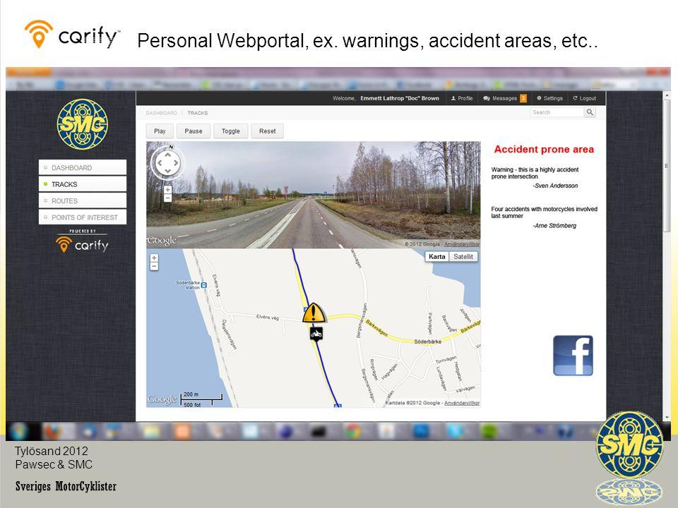 Personal Webportal, ex. warnings, accident areas, etc.. Tylösand 2012 Pawsec & SMC