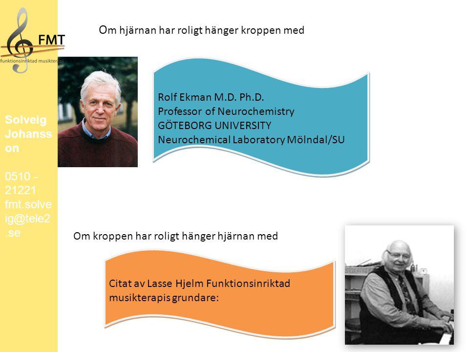 Rolf Ekman M.D. Ph.D.