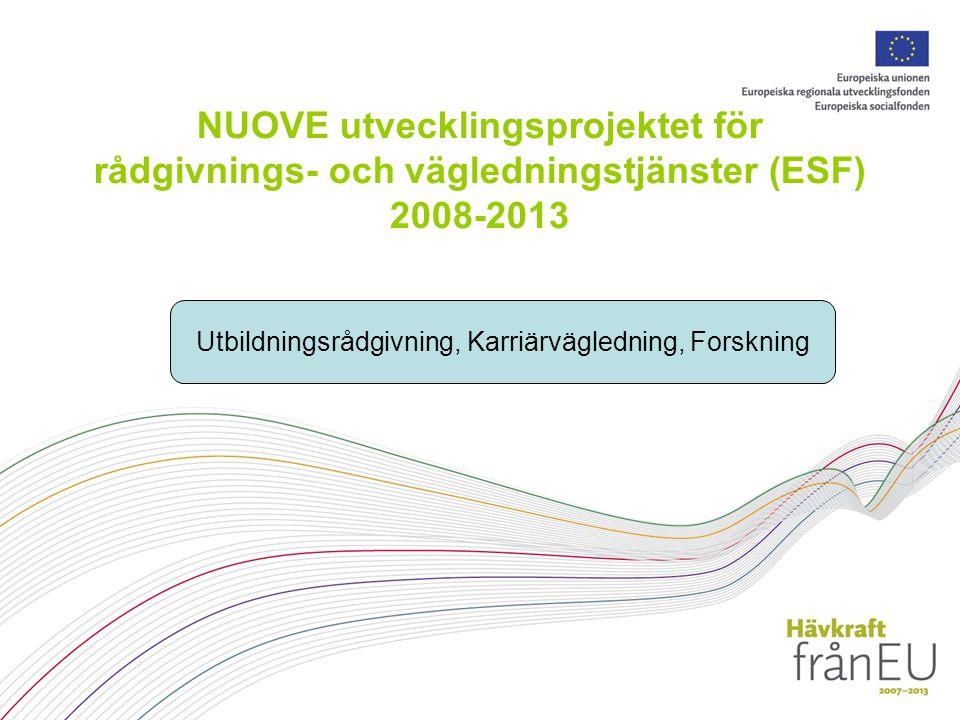 NUOVE utvecklingsprojektet för rådgivnings- och vägledningstjänster (ESF) 2008-2013 Utbildningsrådgivning, Karriärvägledning, Forskning