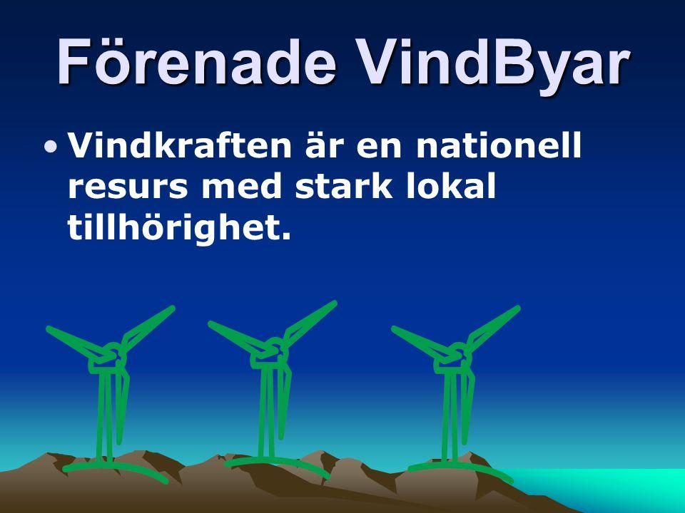 Förenade VindByar Vindkraften är en nationell resurs med stark lokal tillhörighet.