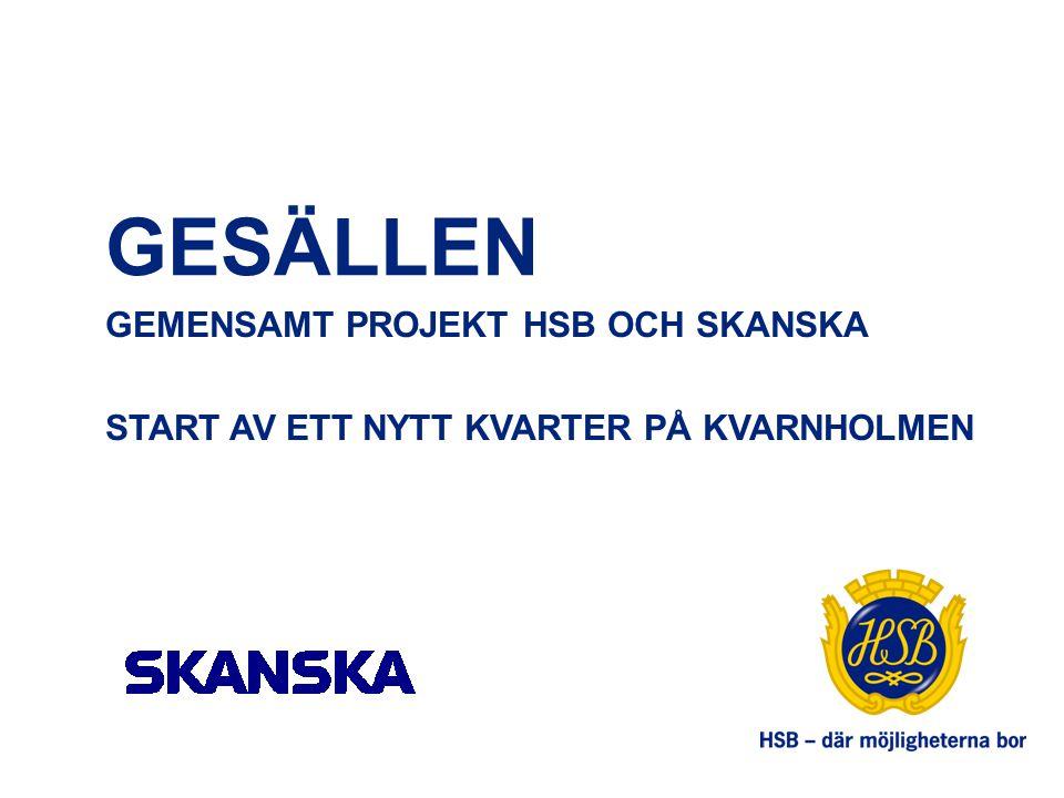 MARKANVISNINGSTÄVLING Kommunen utlyste tävling 2011 Vinnande förslag från HSB-SKANSKA –KF och White antogs hösten 2011 Detaljplan blev antagen i juni 2014 Bygglov för Gesällen 2014-10-09