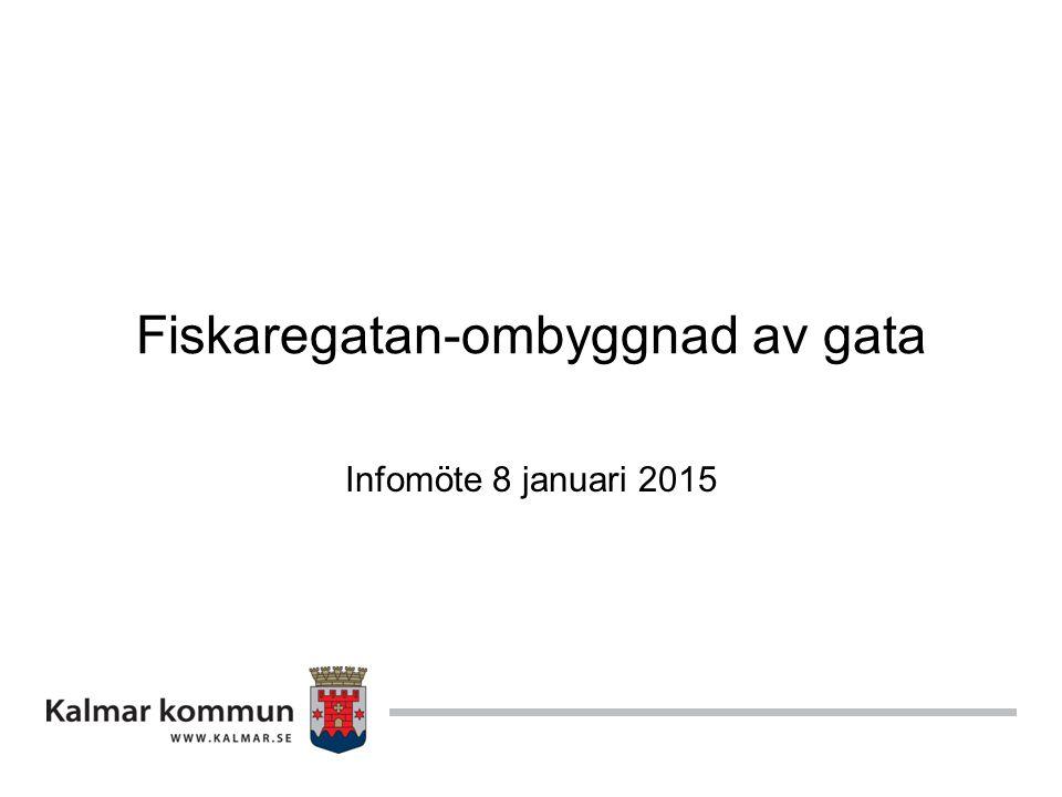 Fiskaregatan-ombyggnad av gata Infomöte 8 januari 2015