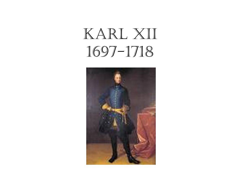 KARL XII 1697-1718