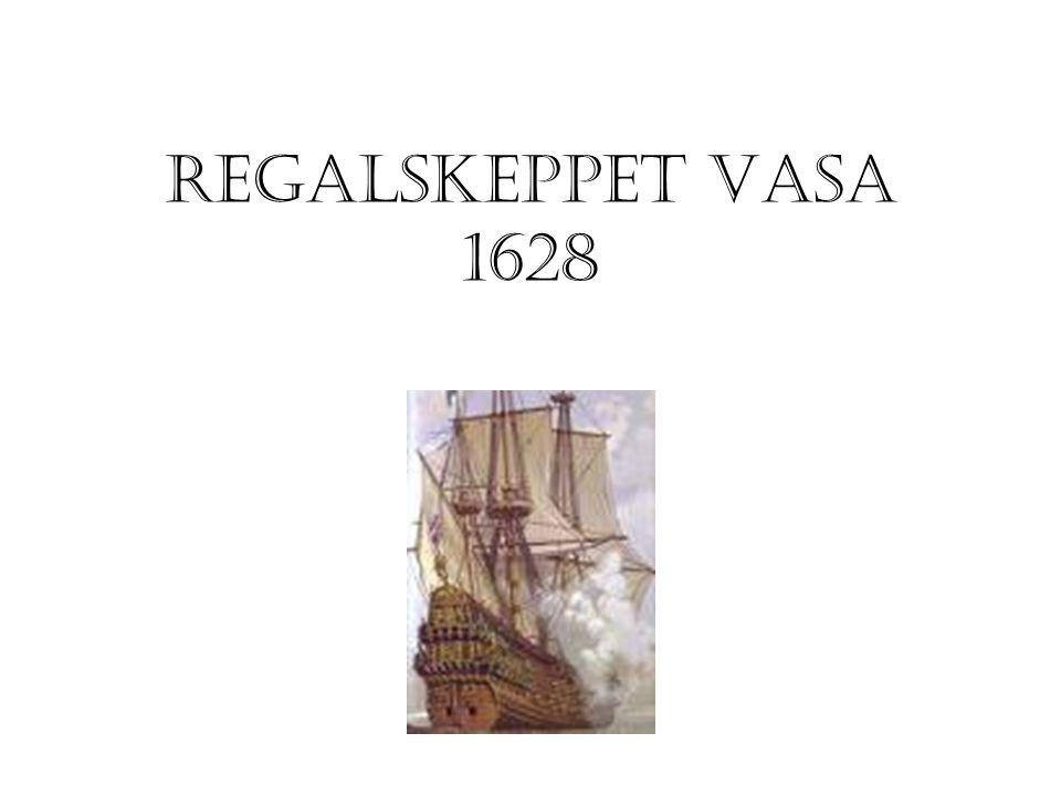 REGALSKEPPET VASA 1628