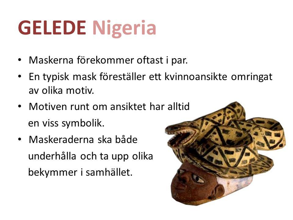 GELEDE Nigeria Maskerna förekommer oftast i par.