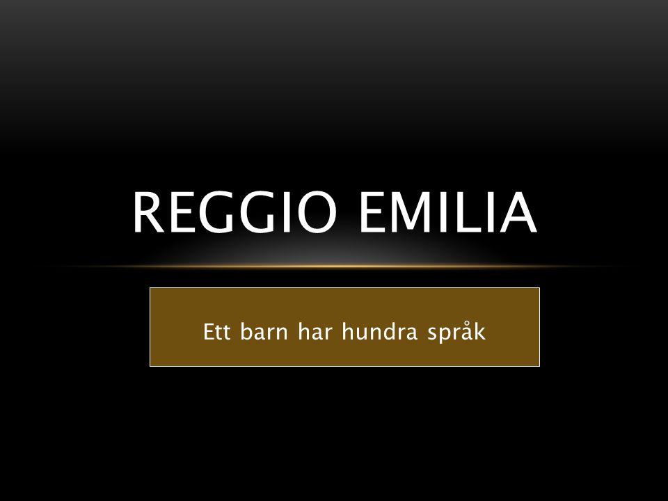 Ett barn har hundra språk REGGIO EMILIA