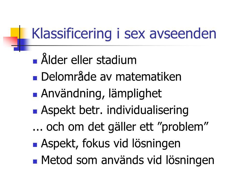 Klassificering i sex avseenden Ålder eller stadium Delområde av matematiken Användning, lämplighet Aspekt betr.