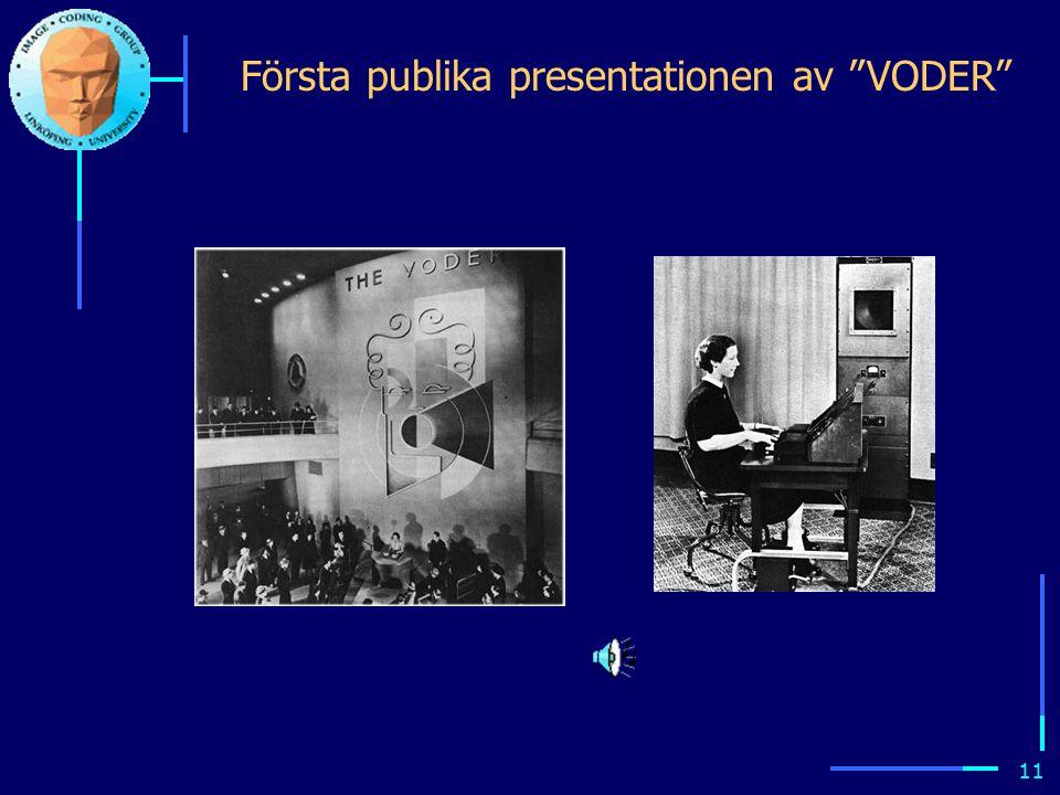 10 Första modellbaserade talsyntetisatorn utvecklas av Homer Dudley på AT&T labs - VODER 1939 – Channel vocoder