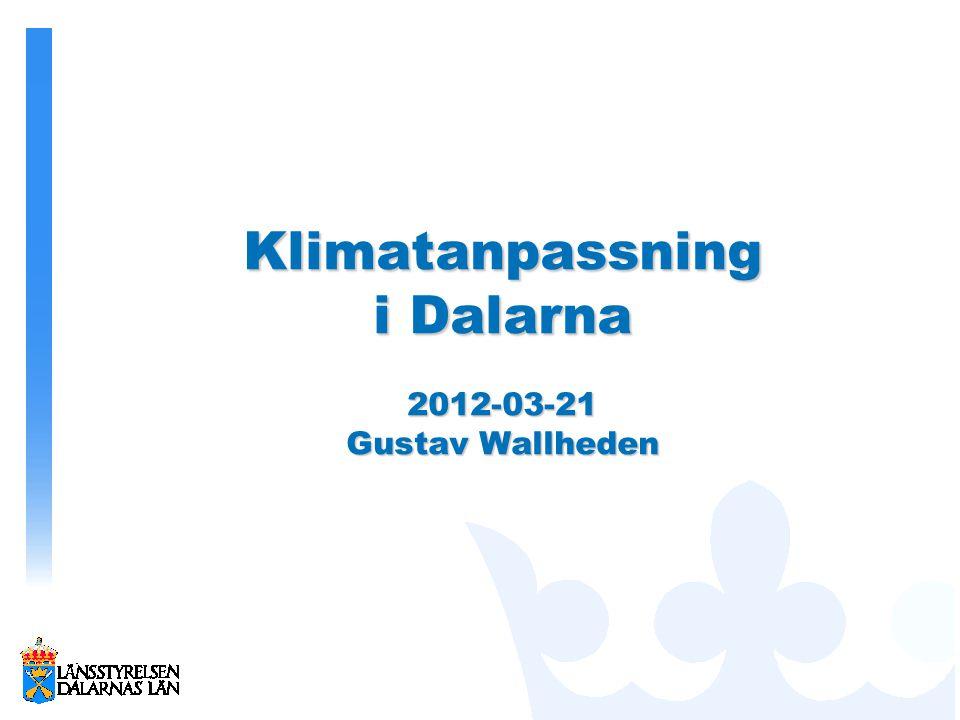 Klimatanpassning i Dalarna 2012-03-21 Gustav Wallheden