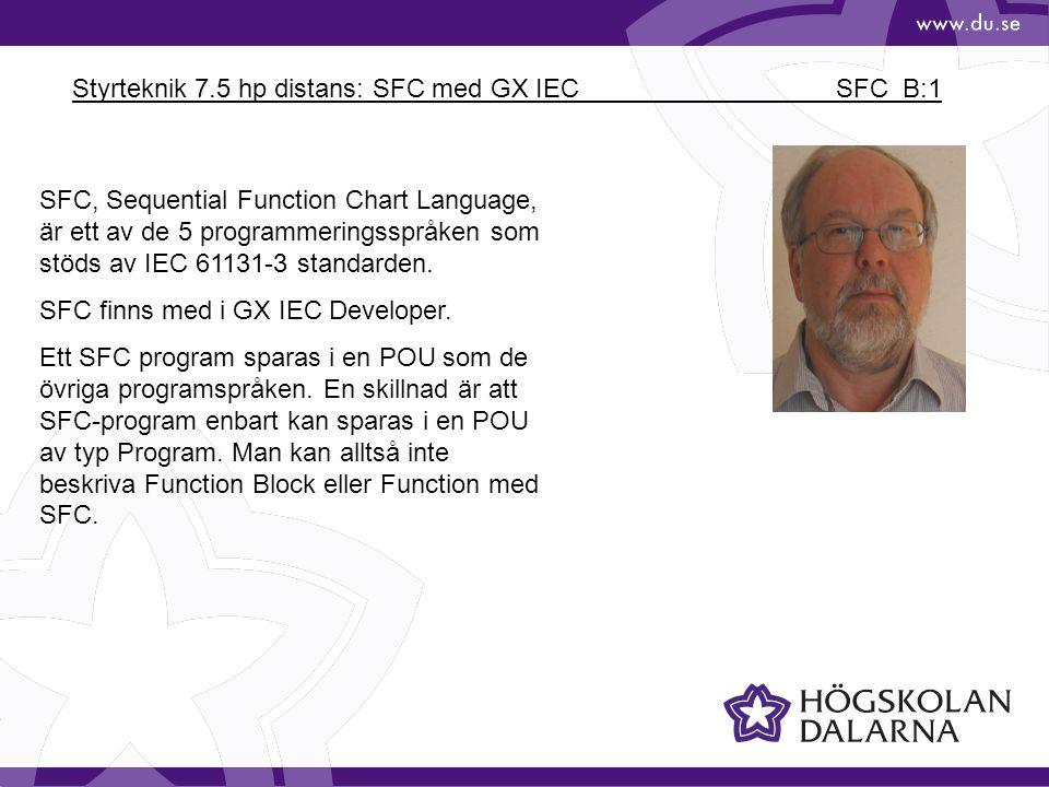 Styrteknik 7.5 hp distans: SFC med GX IEC SFC_B:1 SFC, Sequential Function Chart Language, är ett av de 5 programmeringsspråken som stöds av IEC 61131